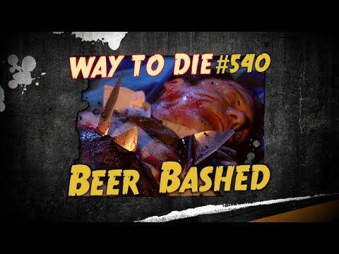 1000 Ways to Die Beer Bashed - YouTube