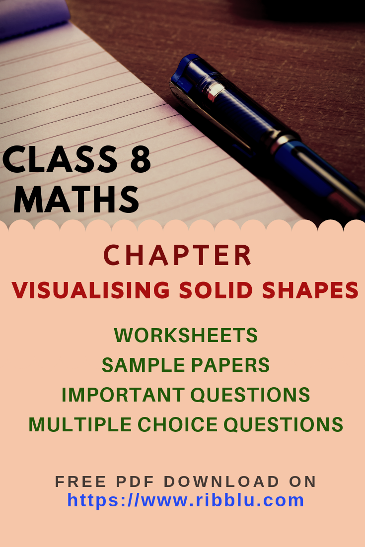 Class 8 Maths Visualising Solid Shapes Worksheets Sample Papers And Important Questions Math Practice Worksheets Shapes Worksheets Sample Paper [ 1102 x 735 Pixel ]