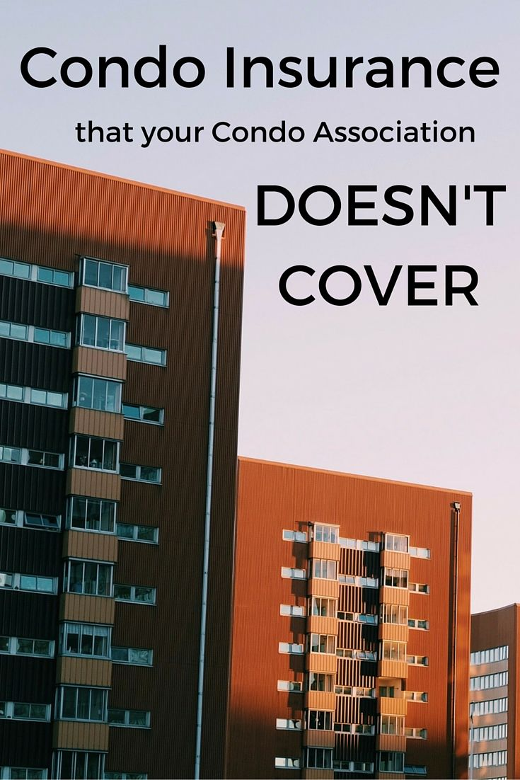 Condo Insurance You Need That Your Condo Association Doesn T Cover