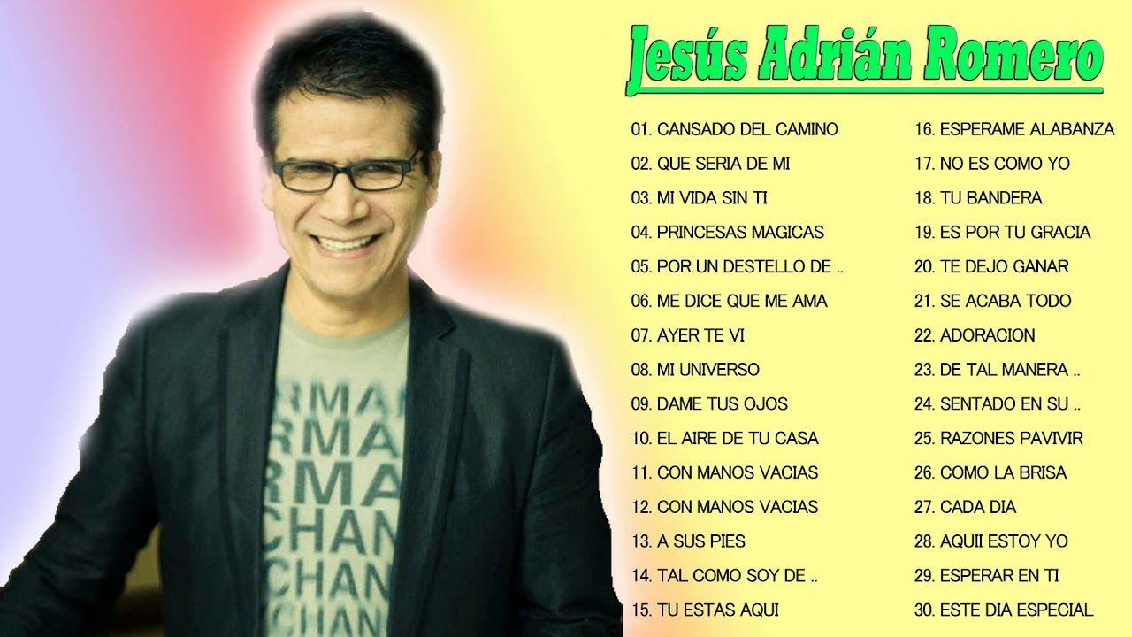 Jesus Adrian Romero Sus Mejores Canciones Jesus Adrian Romero 30