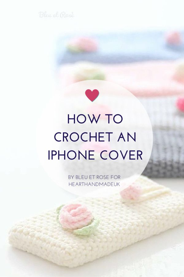 How To Create A Crochet iPhone Cover | Cubiertas del iphone ...