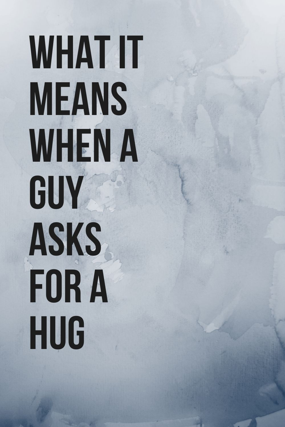 To a a hug means guy what What does