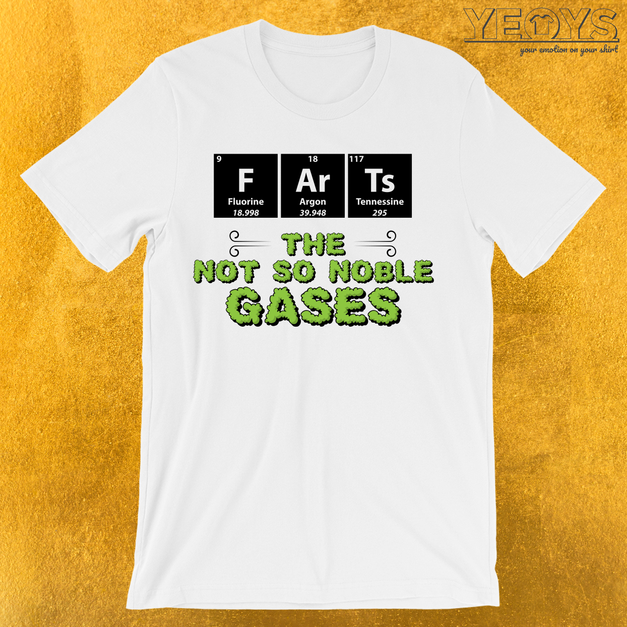 a70ddb4ce2 Farts The Not So Noble Gases T-Shirt --- Chemist Humor Novelty: This ...