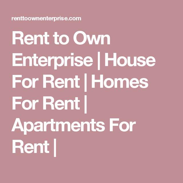 Affordable Apartments For Rent: Rent To Own Enterprise