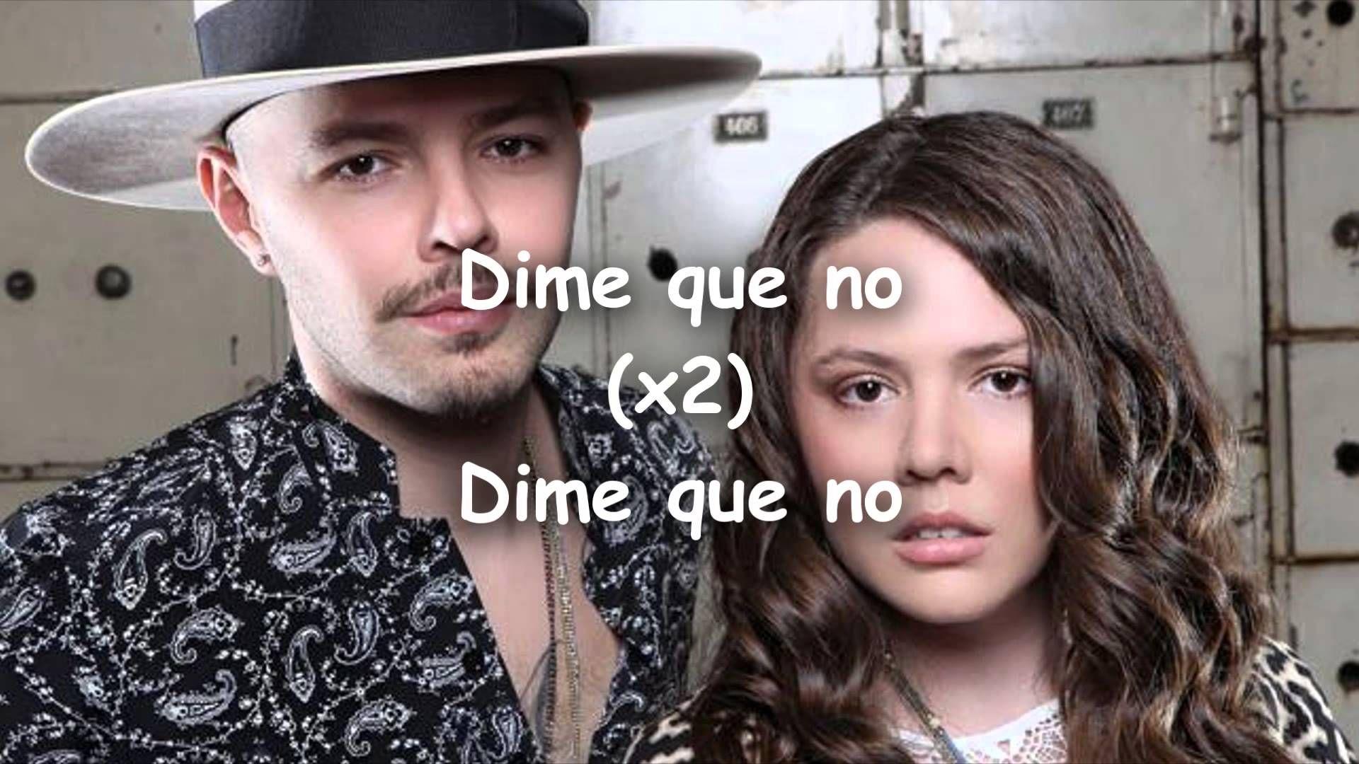 Jesse & Joy - Dime Que No♫ (Letra-Lyrics)