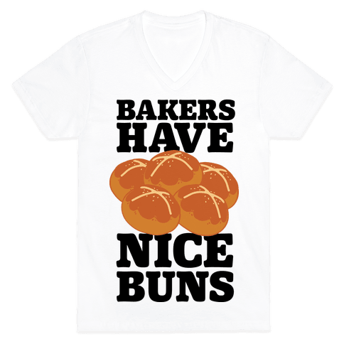 Bakers Have Nice Buns | T-Shirts, Tank Tops, Sweatshirts and Hoodies | HUMAN