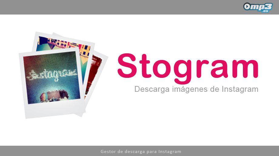 Gestor de descarga para Instagram -  Si son fanáticos de Instagram, ya tienen un motivo más para disfrutar de esta aplicación. Con Stogram es posible descargar las imágenes y sincronizar las tareas. En este artículo les brindamos más detalles: http://blog.mp3.es/stogram-un-sencillo-gestor-de-descargas-para-instagram/?utm_source=pinterest_medium=socialmedia_campaign=socialmedia