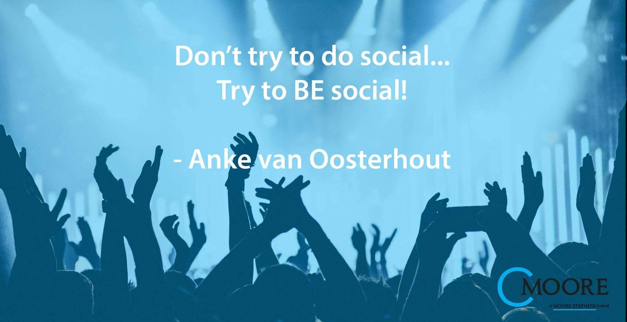 Don't try to do social, try to BE social! Anke van