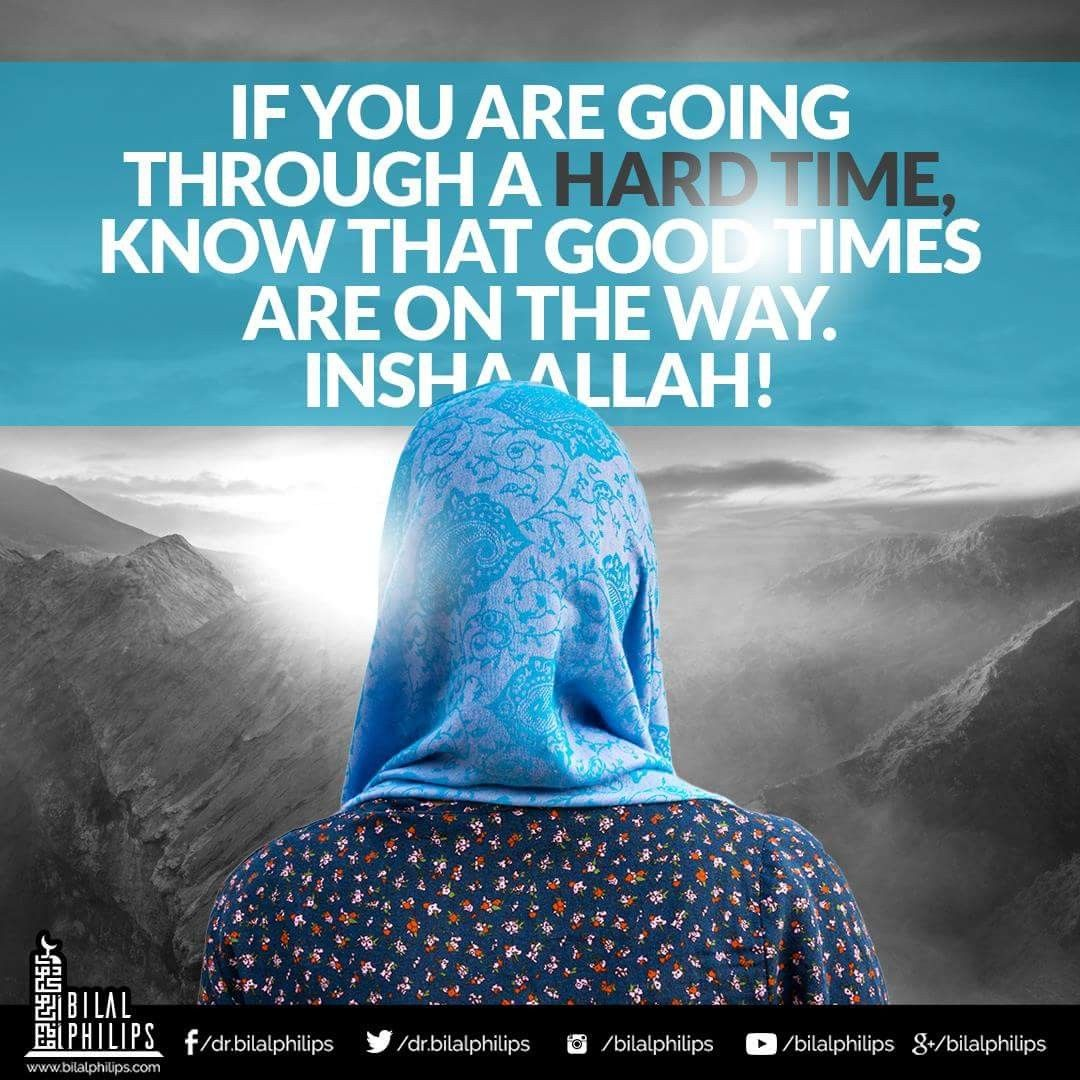 Life Is A Circle Of Happiness Sadness Good Times And Bad Times If You Are Going Through A Hard Time Kno Assalamualaikum Image Islamic Quotes Romance Quotes