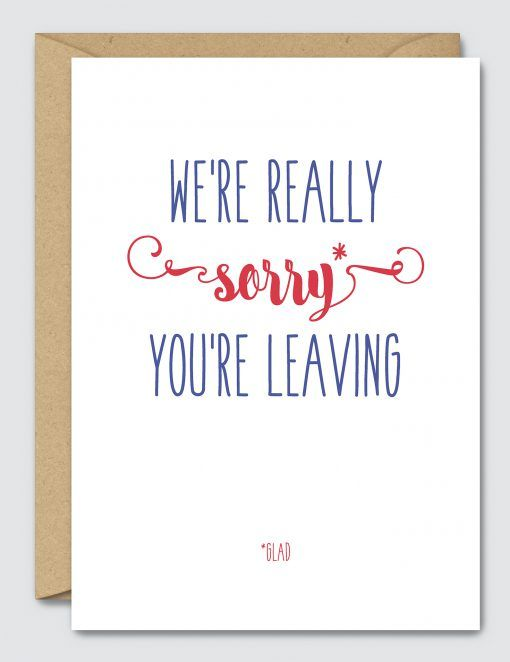 We Re Really Sorry You Re Leaving Congratulations Card