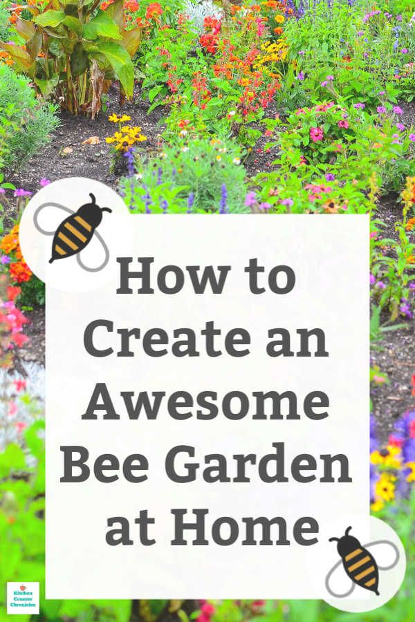 How To Create An Awesome Bee Garden At Home In 2020 Bee Garden Bee Garden Design Bee Friendly Garden