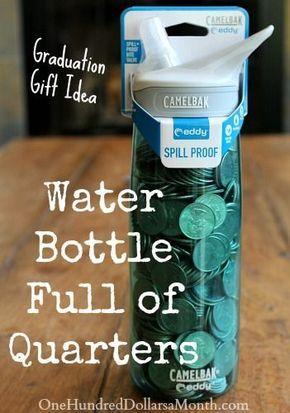 Fun-Graduation-Gift-Idea-Water-Bottle-Full-of-Quarters #giftsforgrads Graduation gifts
