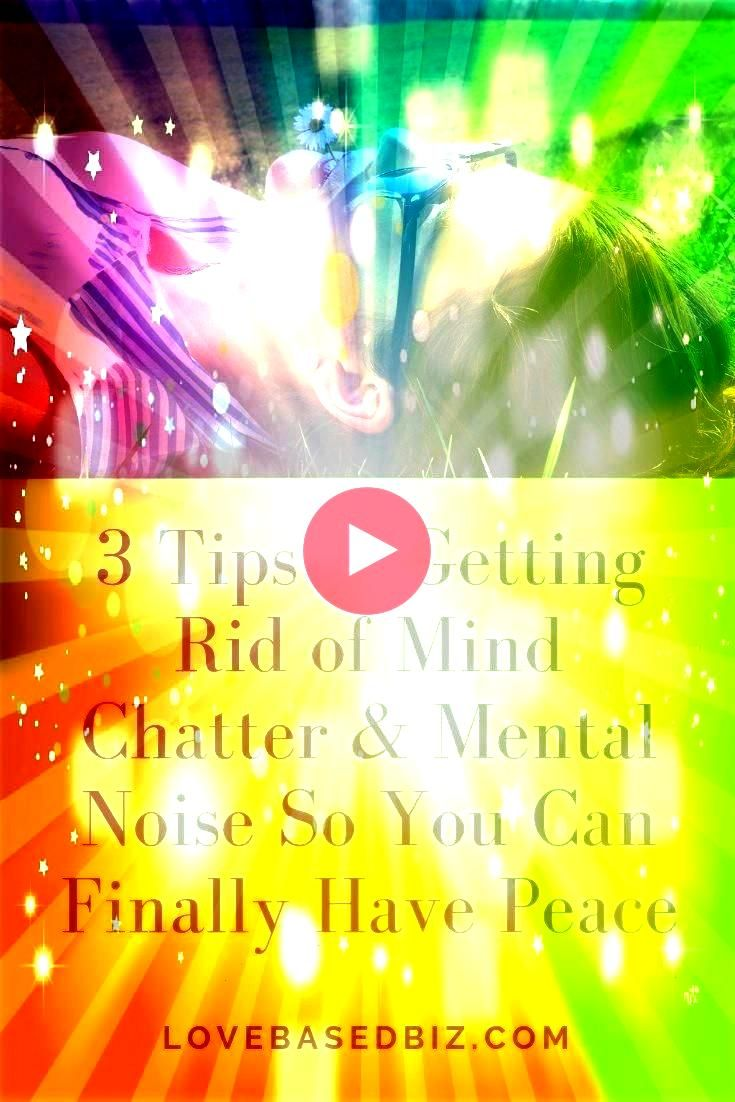 of struggling with mind chatter Here are 3 tips to help you get rid of that constant noise in your head for goodSick and tired of struggling with mind chatter Here are 3...