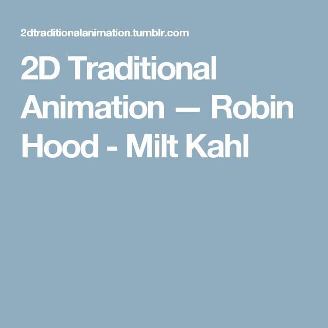 2D Traditional Animation — Robin Hood - Milt Kahl
