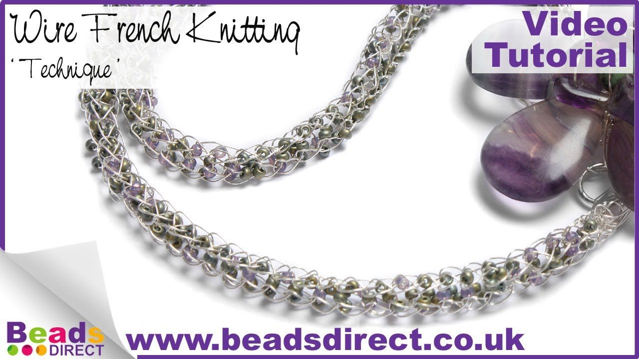 Jewellery Making- French Knitting Technique | Beads Direct | UTube ...