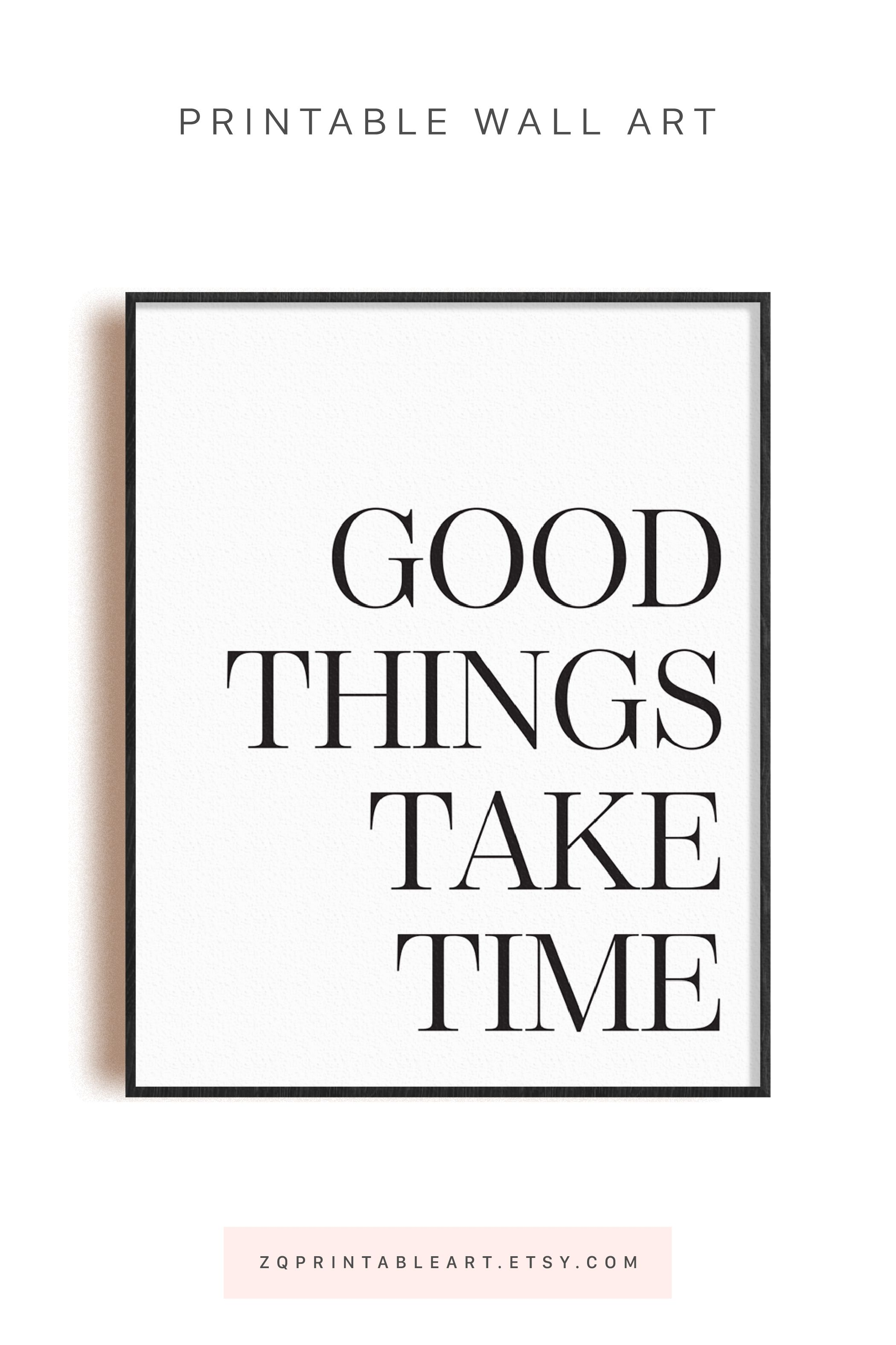 Modern Wall Decor Printable Download Good Things Take Time Quote Prints Printable Posters Wall Art Typography Poster