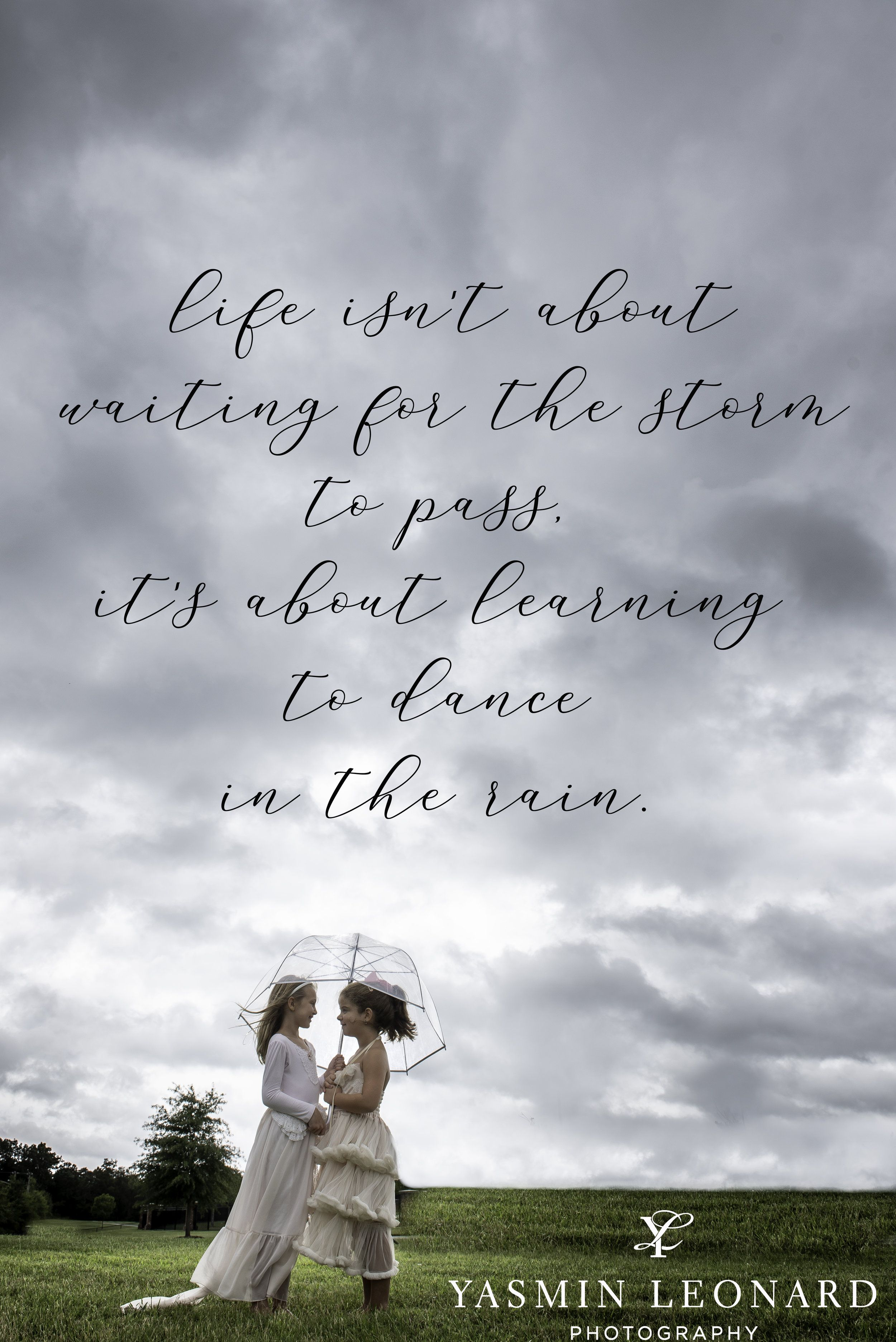 Hurricane Florence Storm Quotes Dance In The Rain Quotes About Hurricanes Jpg Dancing In The Rain Leonards Photography My Children Quotes