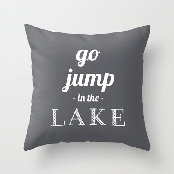 30 colors Go Jump In The Lake Pillow Cover, lake quote pillow cover lake decor, nautical navy blue p
