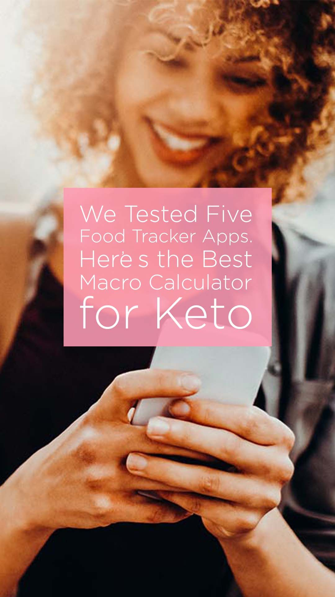We Tested Five Food Tracker Apps. Here's the Best Macro