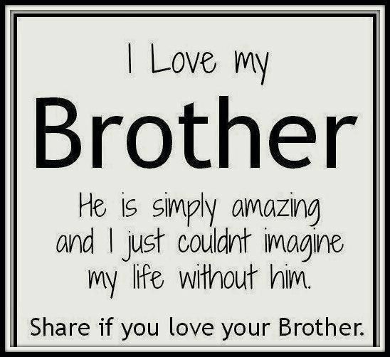 I Was A Son A Brother Like You A Younger: Brother Quotes, Quotes, I Love