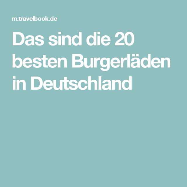 das sind die 20 besten burgerl den deutschlands burger laden reisen und deutschland. Black Bedroom Furniture Sets. Home Design Ideas