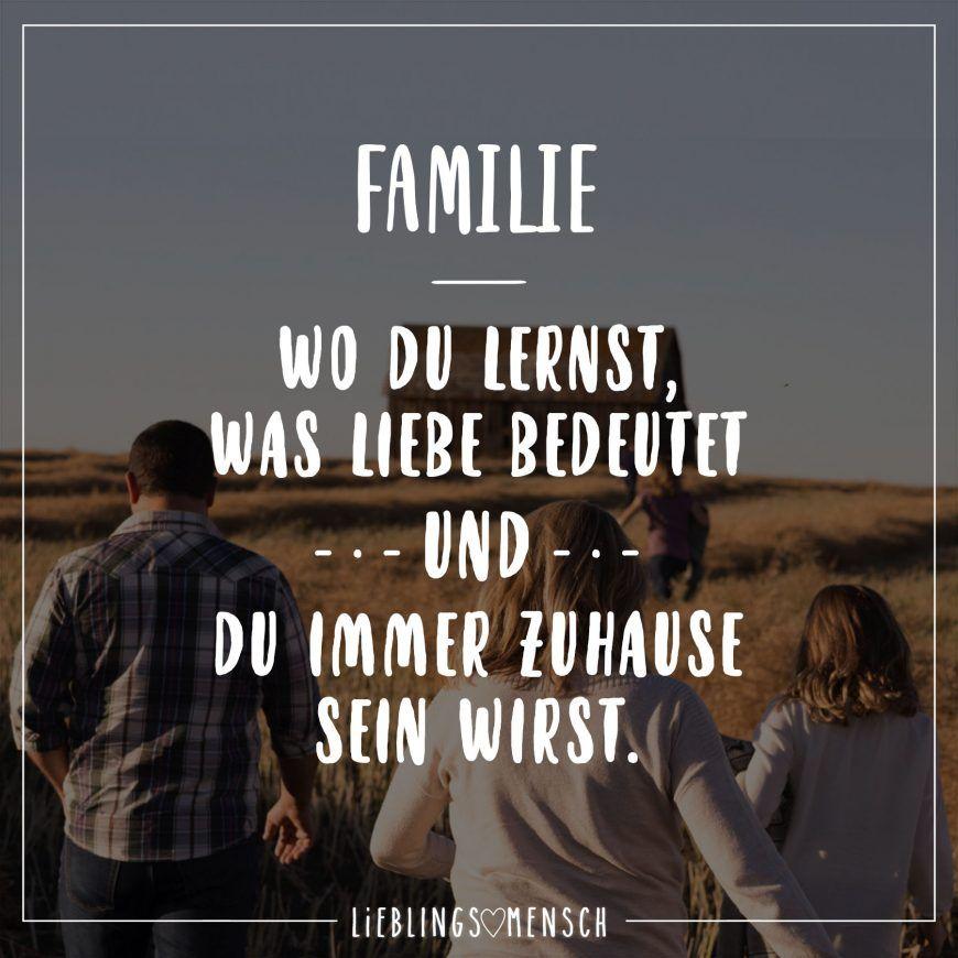 Familie - Wo du lernst, was Liebe bedeutet - und - du immer Zuhause sein wirst. - VISUAL STATEMENTS®