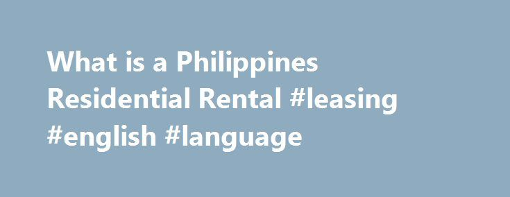 What is a Philippines Residential Rental #leasing #english #language - Residential Rental Agreement