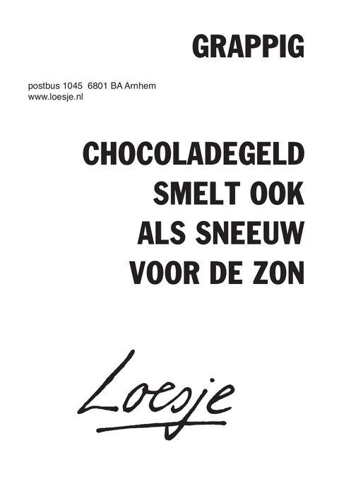 Citaten Grappig Xl : Grappig chocoladegeld smelt ook als sneeuw voor de zon