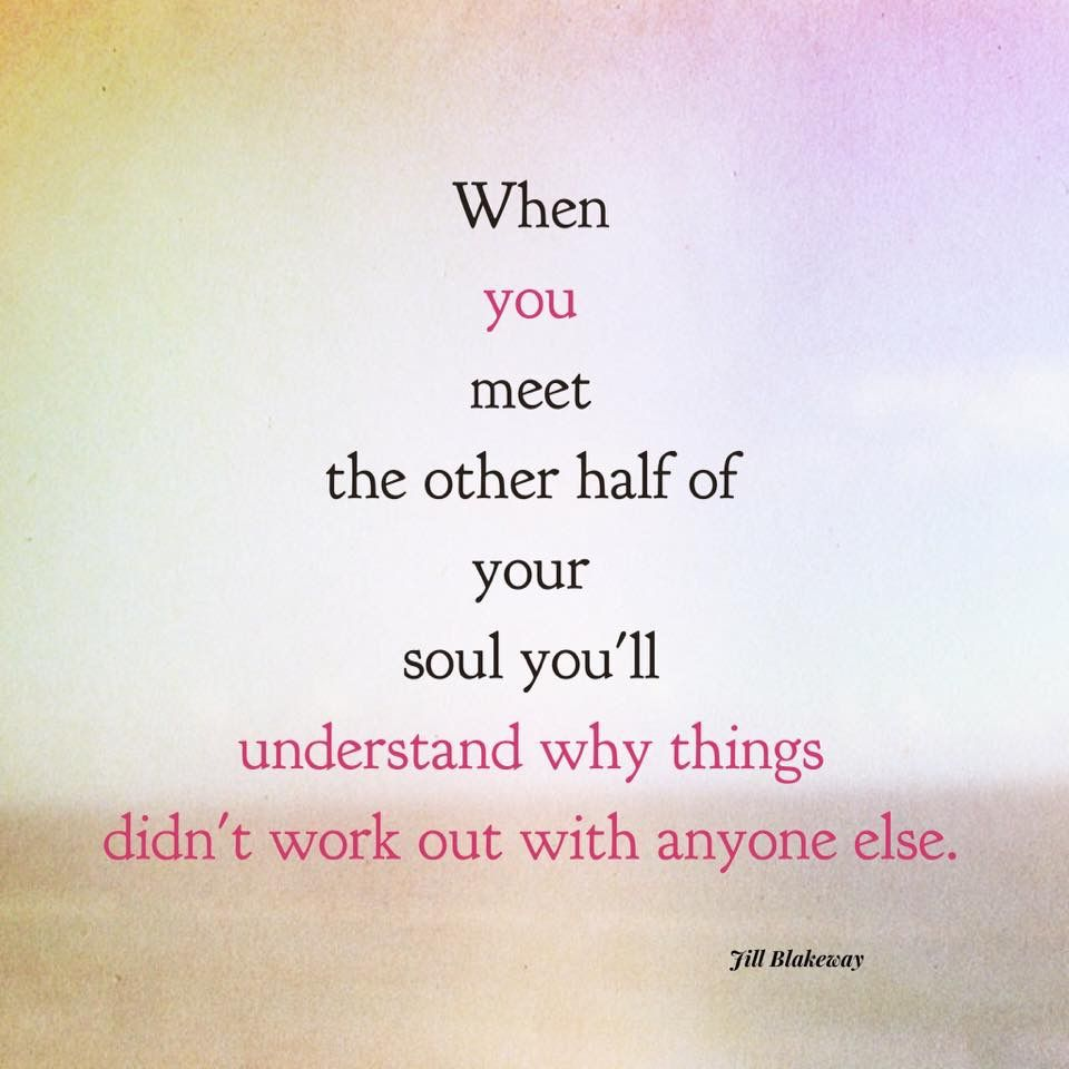 When you meet the other half of your soul... | Quotes, Happy ...