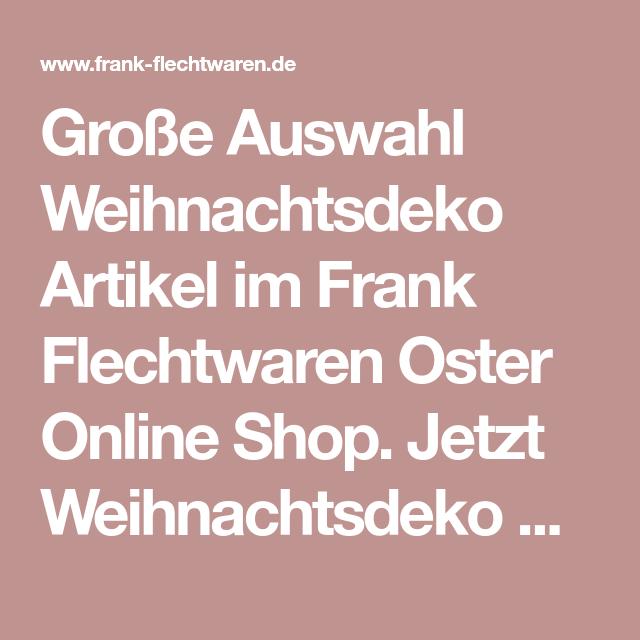 Grosse Auswahl Weihnachtsdeko Artikel Im Frank Flechtwaren Oster