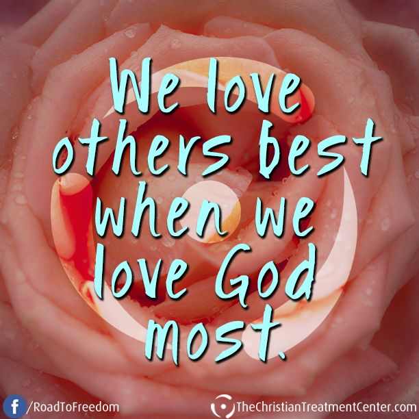 In Love God Each Other: We Love Others Best When We Love God Most. #Quotes #Love