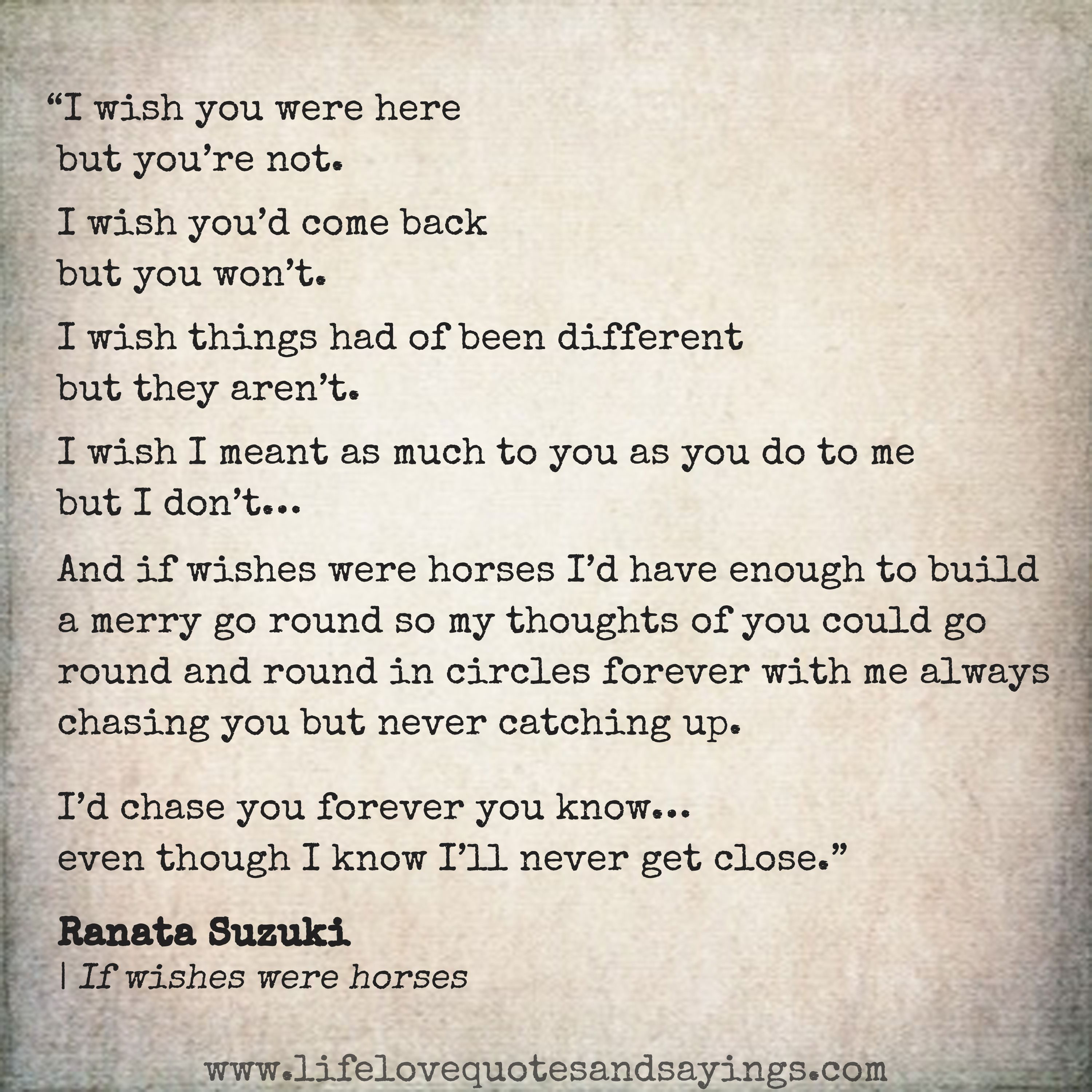 """Sad Tumblr Quotes About Love: """"And If Wishes Were Horses I'd Have Enough To Build A"""