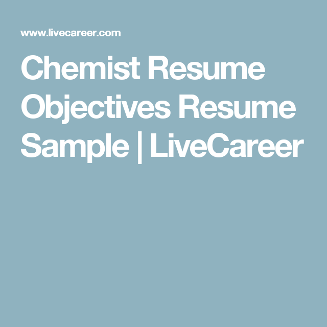 Chemist Resume Objectives Resume Sample   LiveCareer