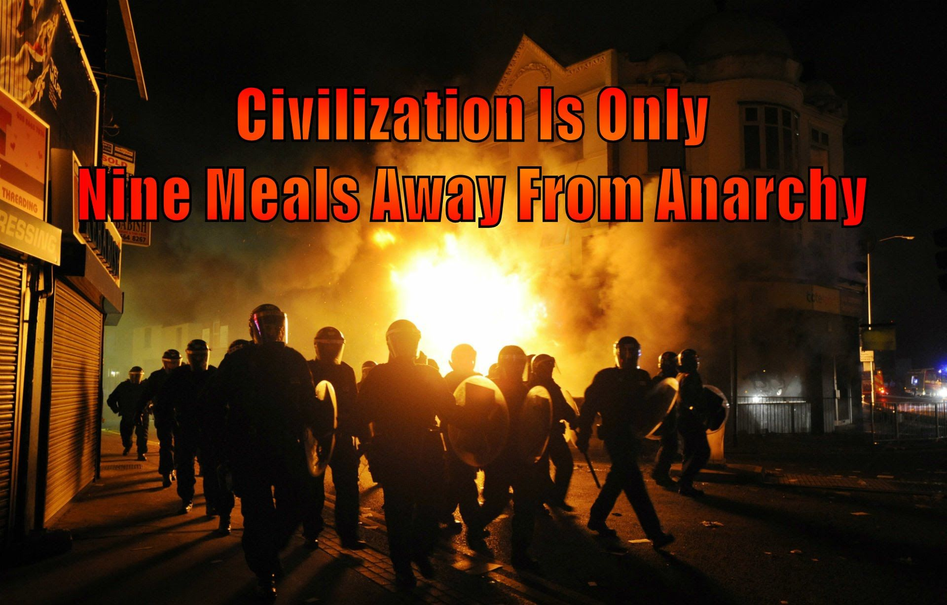 Civilization Is Only Nine Meals Away From Anarchy Anarchy Civilization Manipulation