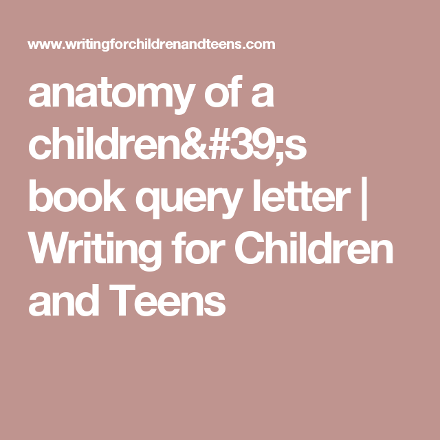 Anatomy Of A ChildrenS Book Query Letter  Writing For Children