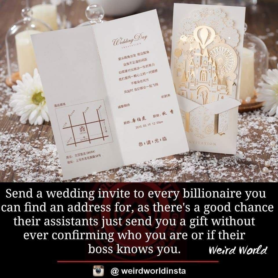 Send An Invite To Every Millionaire Billionaire You Can Find An Address For Brilliant Wedding Invitation Cards Wedding Invitations Wedding Cards