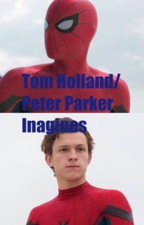 Tom Holland/Peter Parker Imagines - •Suprising Him | Marvel