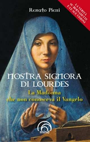 Prezzi e Sconti: Nostra #signora di lourdes. la madonna che non New  ad Euro 16.00 in #Mind edizioni #Libri