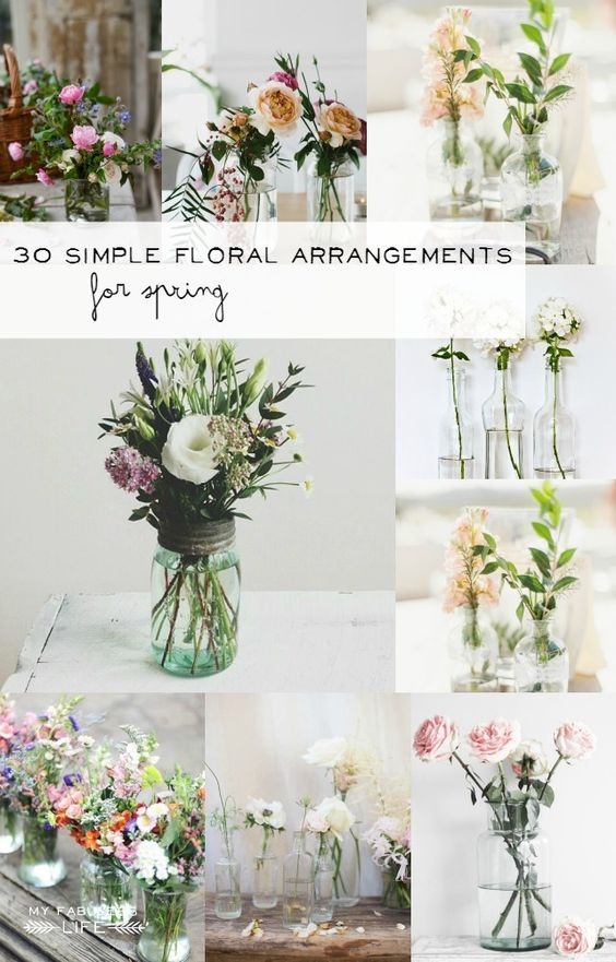 Use vintage mason jars, bottles, and baskets and inexpensive grocery store flowers for simple floral arrangements   30 Simple Floral Arrangements