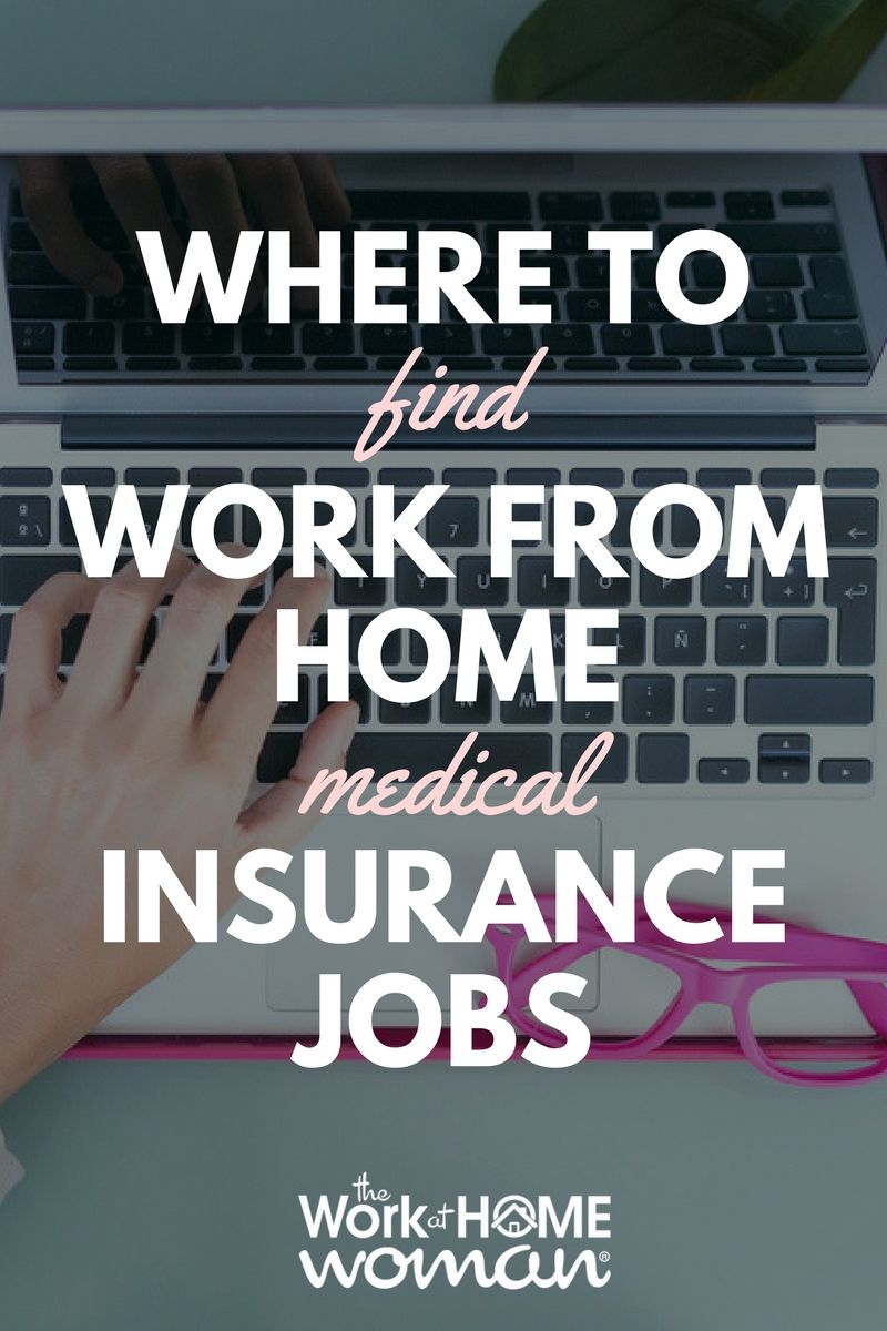 Where To Find Work From Home Medical Insurance Jobs Health Insurance Jobs Life Insurance Facts Medical Insurance