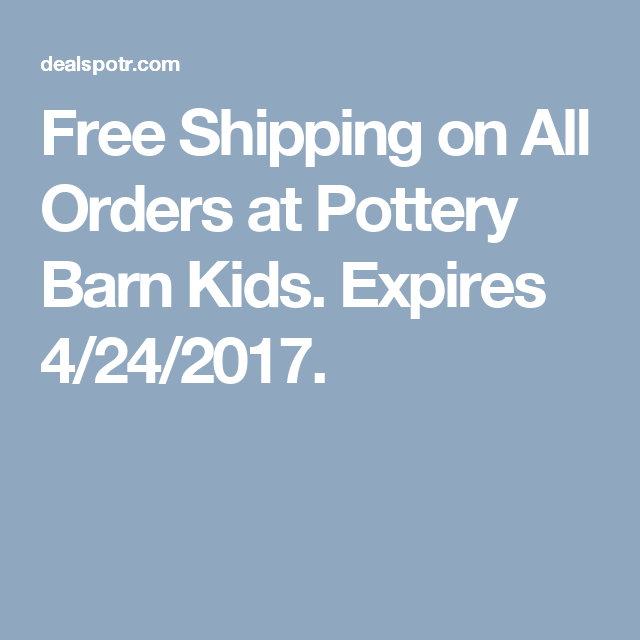 photo regarding Pottery Barn Kids Printable Coupons named Cost-free Delivery upon All Orders at Pottery Barn Young children. Expires 4