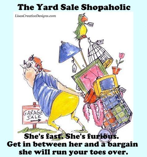 The Yard Sale Shopaholic Meme Happy Saturday A Yard Sale
