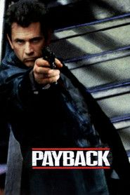 Payback — The Movie. I loved the camera angles...very violent but very good.  Simple plot line reminds me of the Mechanic
