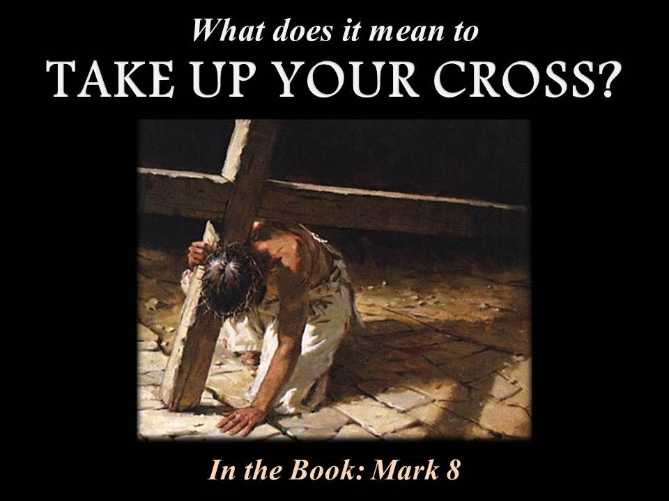 What Does It Mean To Take Up Your Cross?