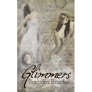 Reviewed by Amber Ryan for Readers' Favorite  Glimmers by Barbara Brooke is set in present time and is a story about a young housewife and mom, Paige, who discovers that she has a unique talent of experiencing life through someone else's memories and feelings. Soon after the story begins, Paige starts having glimmers of memories that do not belong to her, but yet she feels strong emotions that make it seem as if they are her memories. Whenever Paige touches an item that meant a lot to…