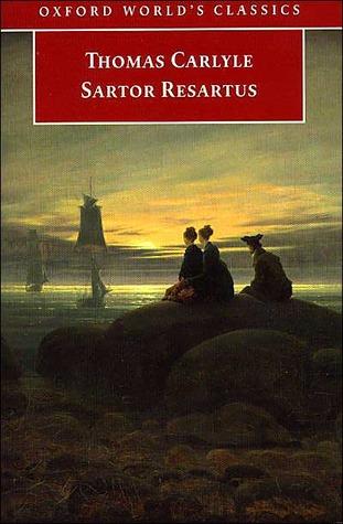 Sartor Resartus By Thomas Carlyle Goodreads Long Books Books Thomas Carlyle