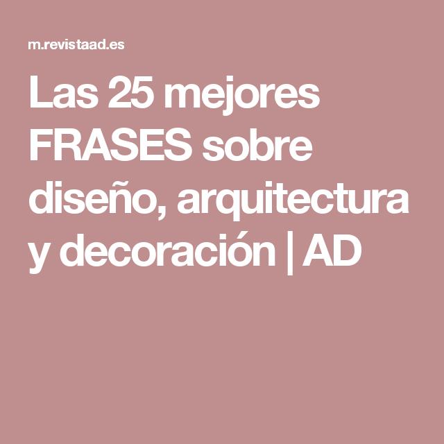 Las 25 Mejores Frases Sobre Diseño Arquitectura Y