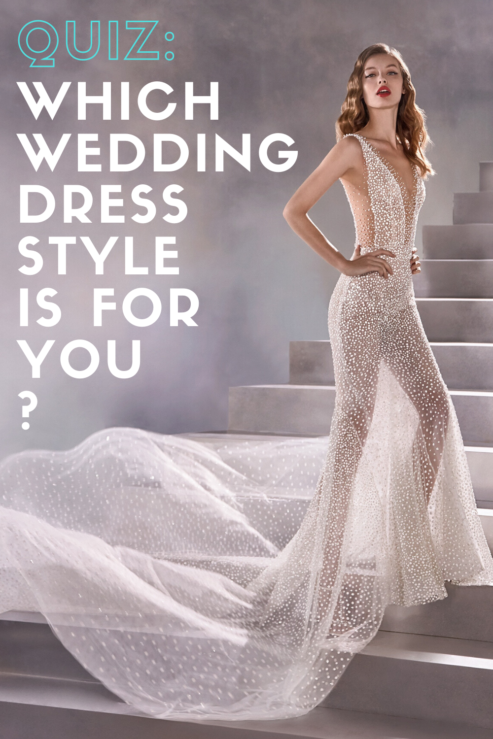 Wedding Dress Quiz What Dress Style Should You Wear On Your Wedding Day In 2020 Wedding Dress Quiz Wedding Dress Styles Weddind Dress