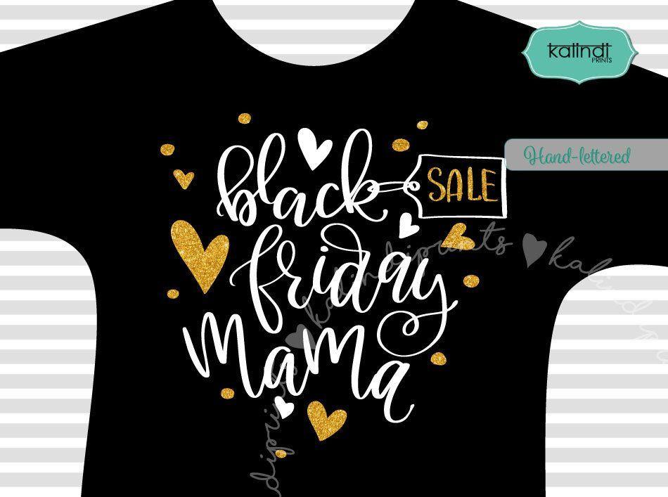 Black Friday mama svg, hand lettered svg, black Friday sale, black Friday t-shir…