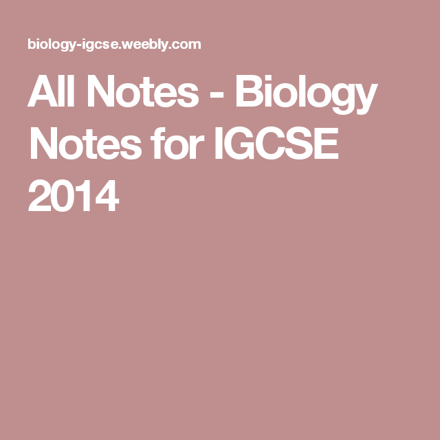 All Notes - Biology Notes for IGCSE 2014 | iGCSE | Pinterest ...